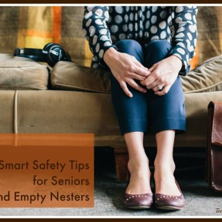 4 Smart Safety Tips for Seniors and Empty Nesters