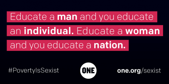 Educate a woman and you educate a nation #PovertyIsSexist