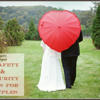 From Recently Engaged to Wedded Bliss and Beyond 4 Safety & Security Tips for Couples on TechSavvyMama.com