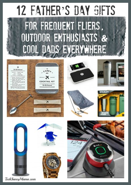 12 Father's Day Gifts for Frequent Fliers, Outdoor Enthusiasts and Cool Dads Everywhere on TechSavvyMama.com
