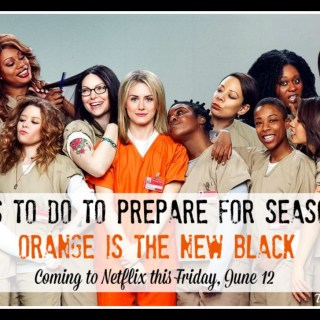 3 Things to Do to Prepare for a New Season of Orange is the New Black (coming this Friday to Netflix!) #StreamTeam