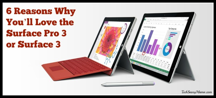 6 Reasons Why You'll Love the Surface Pro 3 or Surface 3. The full list on TechSavvyMama.com