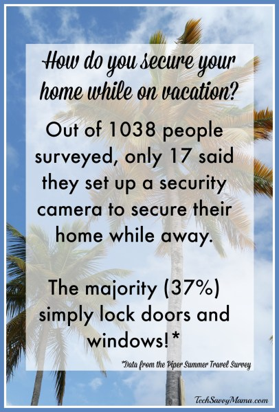 Data about securing your home while on vacation from the Piper Summer Travel Survey. More statistics on TechSavvyMama.com