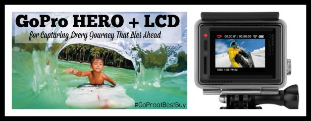 GoPro HERO + LCD for capturing every journey that lies ahead. Details on TechSavvyMama.com #GoProatBestBuy