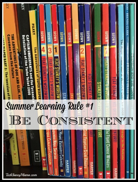 Tech Savvy Mama's Summer Learning Rule 1- Be Consistent