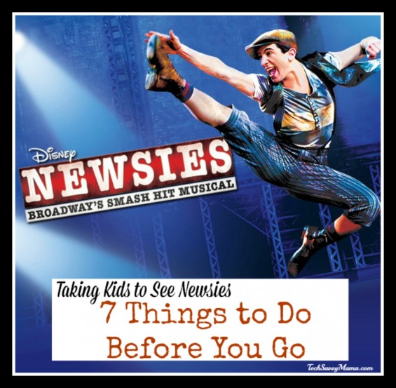 Taking Kids to See Newsies 7 Things to Do Before You Go and 3 Things to Do After the Show. The full list on TechSavvyMama.com