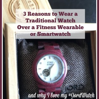 3 Reasons to Wear a Traditional Watch Over a Fitness Wearable or Smartwatch (and why I love my #JordWatch)