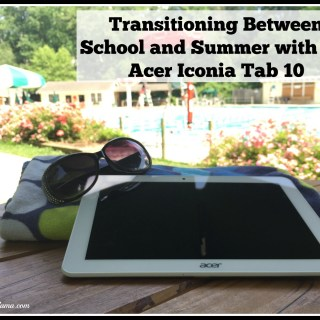 Transitioning Between School and Summer with Acer's Iconia Tab 10