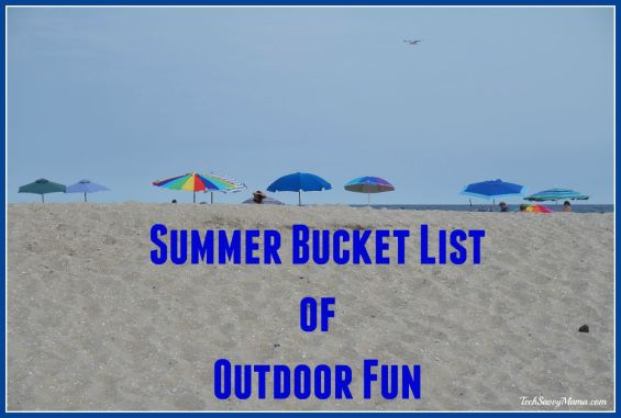 Summer Bucket List of Outdoor Fun and things to do before school starts on TechSavvyMama.com