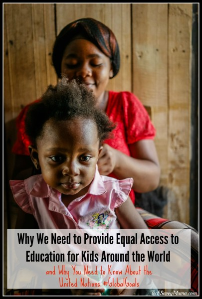 Why We Need to Provide Equal Access to Education for Kids Around the World #GlobalGoals
