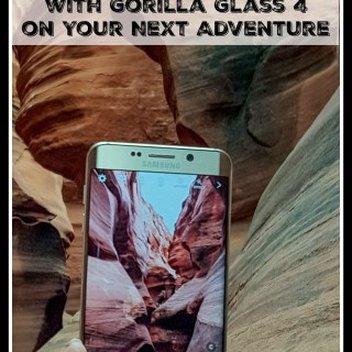 6 Reasons to Pack the Samsung Galaxy S6 edge+ with #GorillaGlass4 on Your Next Adventure (w sweeps)