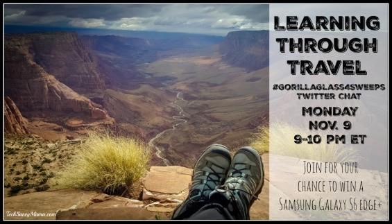 Learning Through Travel #GorillaGlass4 #GorillaGlass4Sweeps Twitter Chat
