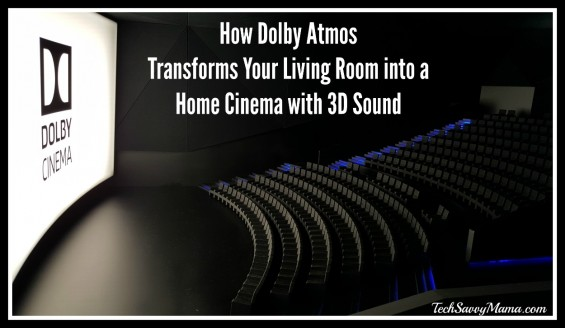 How Dolby Atmos Transforms Your Living Room into a Home Cinema with 3D Sound