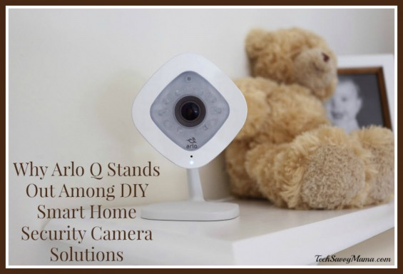 Why Arlo Q Stands Out Among DIY Smart Home Security Camera Solutions. Details on TechSavvyMama.com