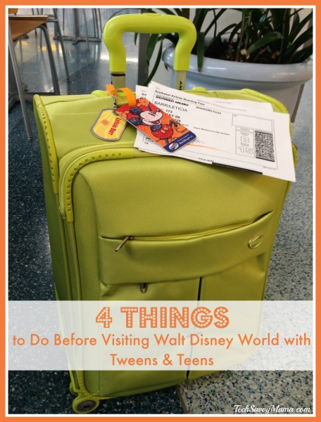 4 Things to Do Before Visiting Walt Disney World with Tweens and Teens on TechSavvyMama.com