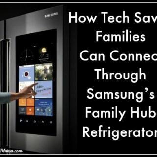 How Tech Savvy Families Can Connect Through Samsung's Family Hub Refrigerator on TechSavvyMama.com