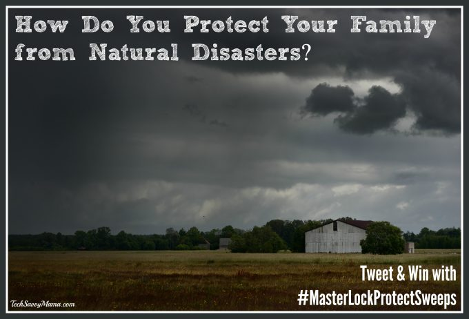 How do you protect your family from natural disasters? ips from the American Red Cross and Master Lock on TechSavvyMama.com #LSSS