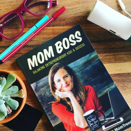How to Be Your Own #MomBoss: Tips for Women Entrepreneurs