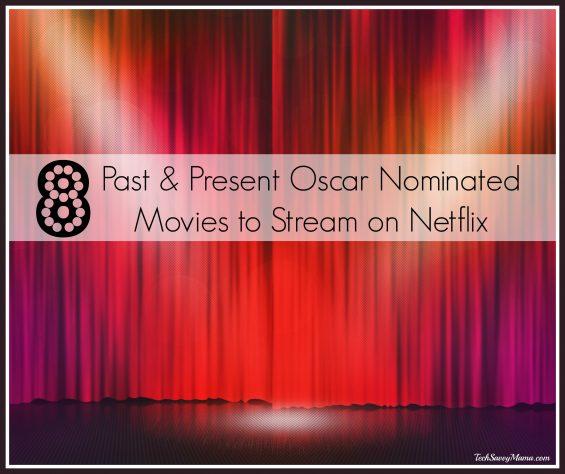 8 Past & Present Oscar Nominated Movies to Stream on Netflix on TechSavvyMama.com
