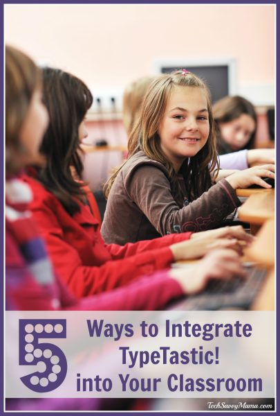 5 Ways to Integrate TypeTastic! into Your Classroom