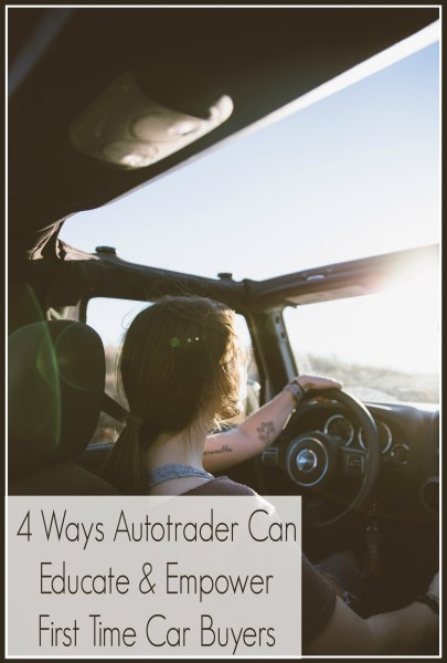 4 Ways Autotrader Can Educate and Empower First Time Car Buyers