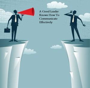 Good Leader must have Good Communication Skills