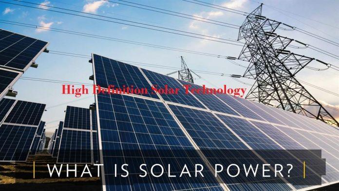 High Definition Solar Technology and Innovative Solar System