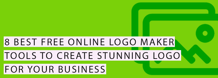 8 Best Free Online Logo Maker Tools to Create Stunning Logo for your Business