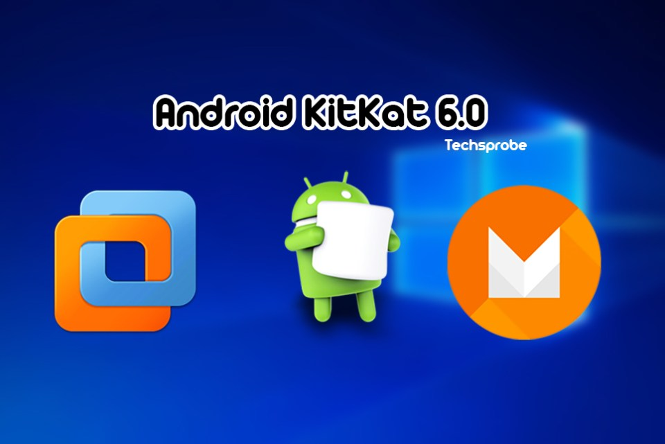 How to install Android KitKat 6.0 on VMware Win 10