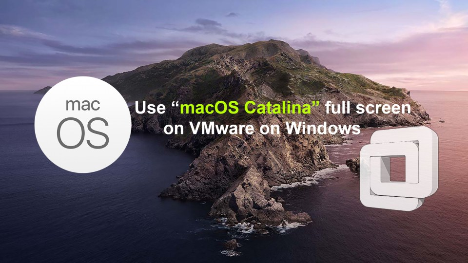 How to Use macOS Catalina full screen on VMware on Windows