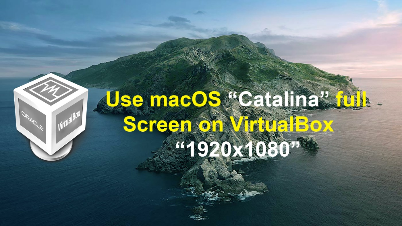 How To Use macOS Catalina full screen on VirtualBox on Windows