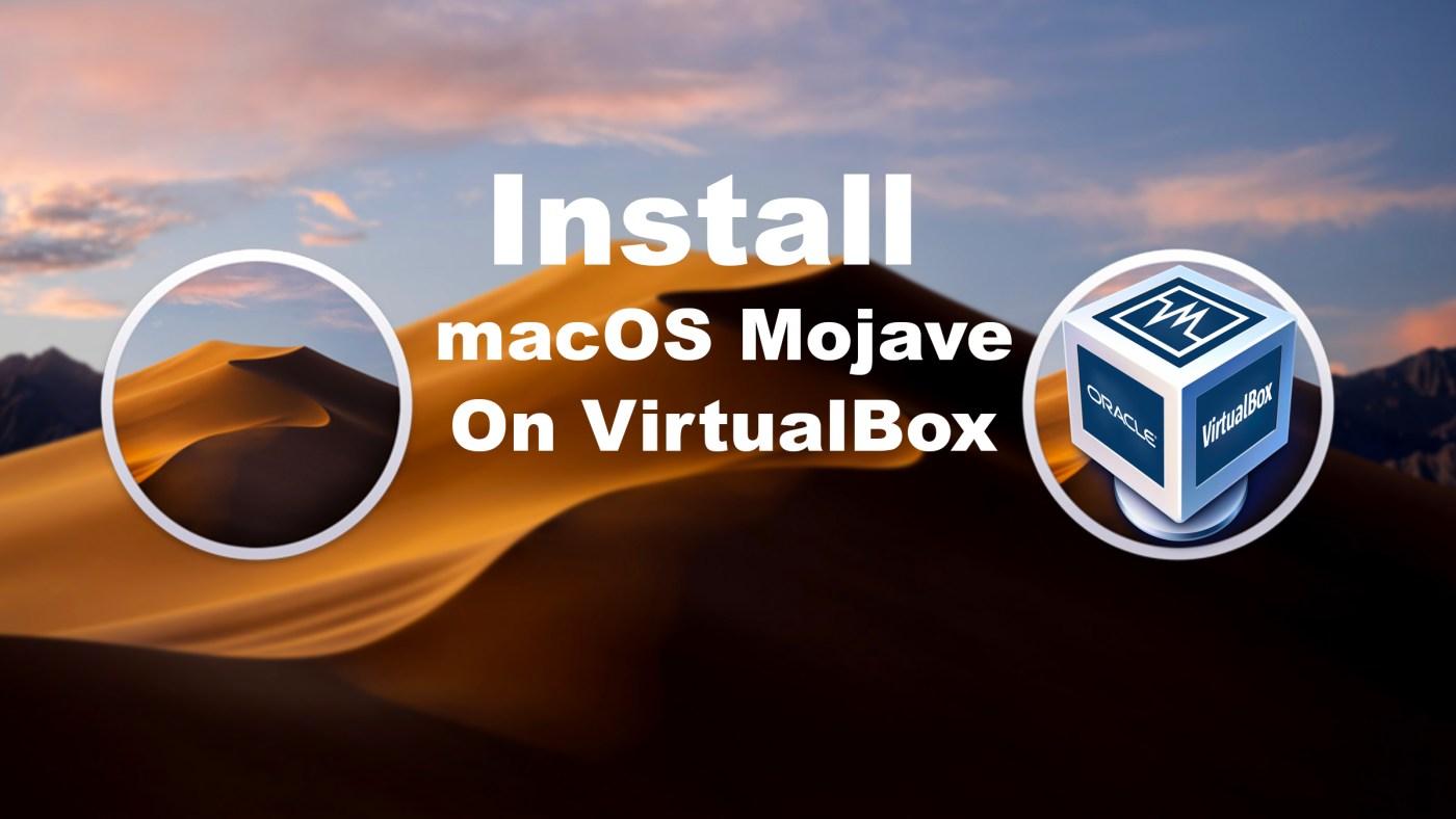 Install macOS Mojave on VirtualBox on Windows PC [New Method]