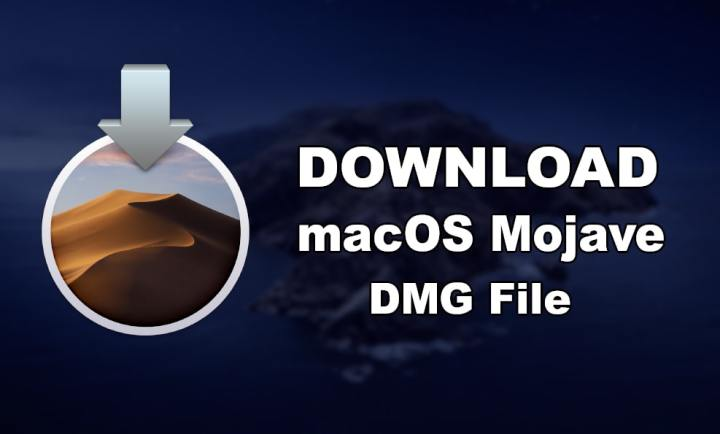 Download macOS Mojave DMG File - (Direct Links)