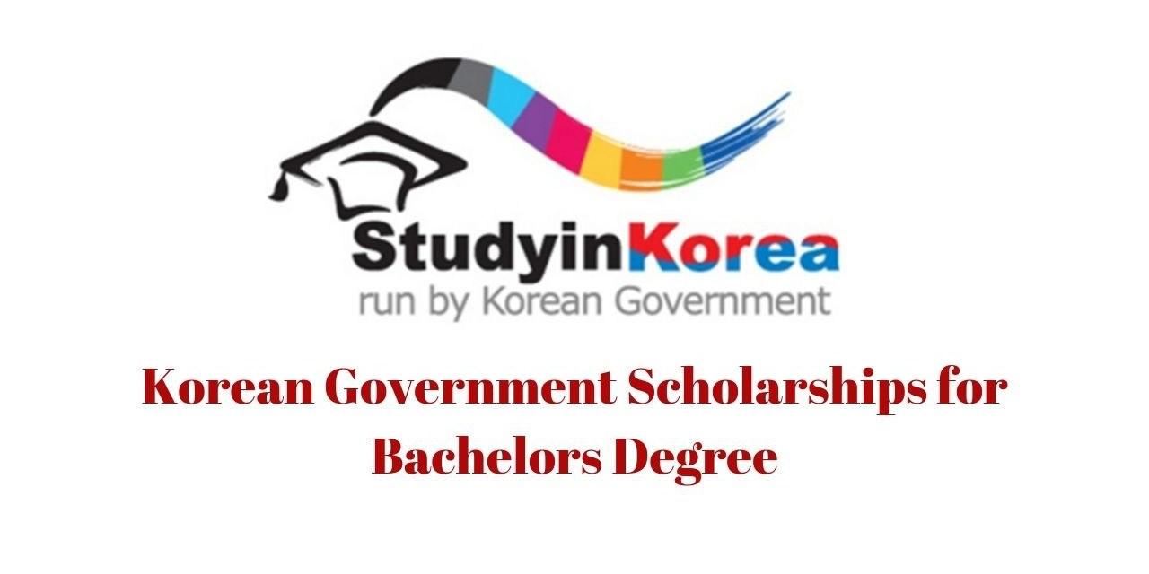 Korean Government Scholarships for Bachelors Degree 2022 [Fully Funded]