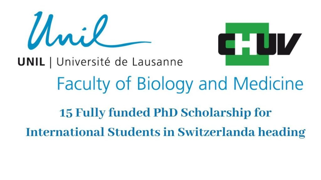 15 Fully funded PhD Scholarship for International Students in Switzerland
