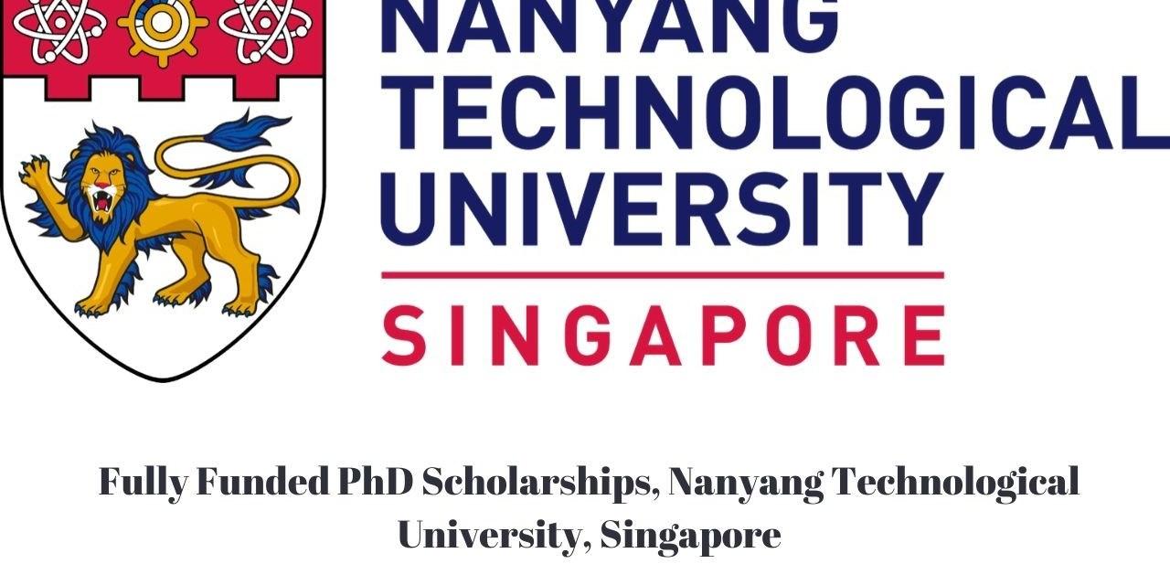 Nanyang Technological University PhD Scholarship   Study in Singapore