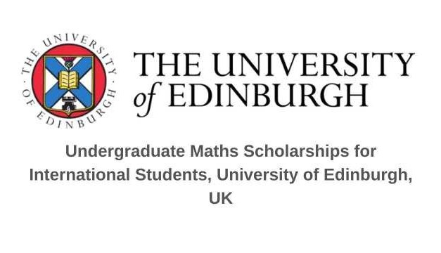University of Edinburgh Undergraduate Math Scholarship | Study in UK
