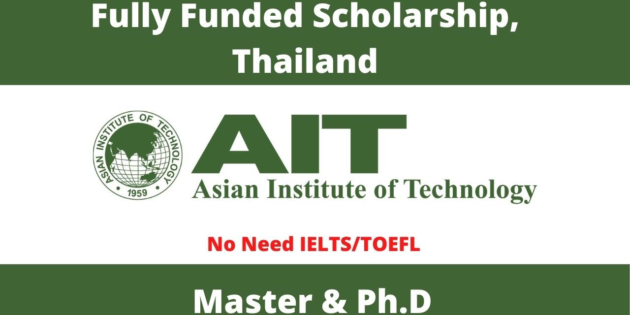 Asian Institute of Technology Scholarship in Thailand 2021 [Fully Funded]