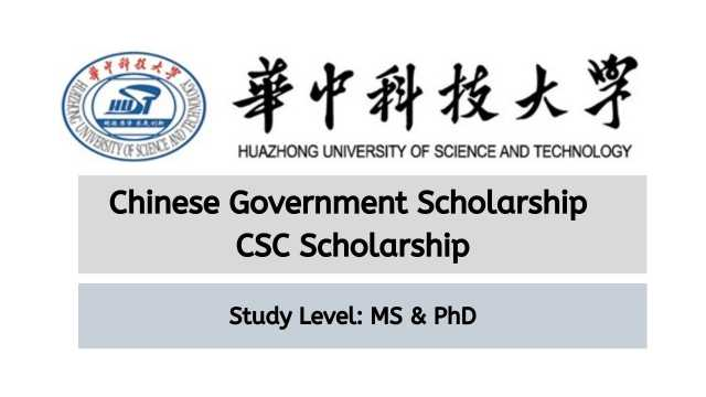 Huazhong University of Science and Technology CSC Scholarship 2021