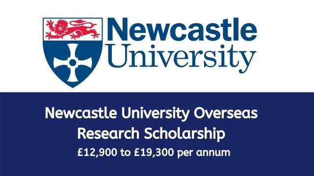 Newcastle University Overseas Research Scholarship UK 2021
