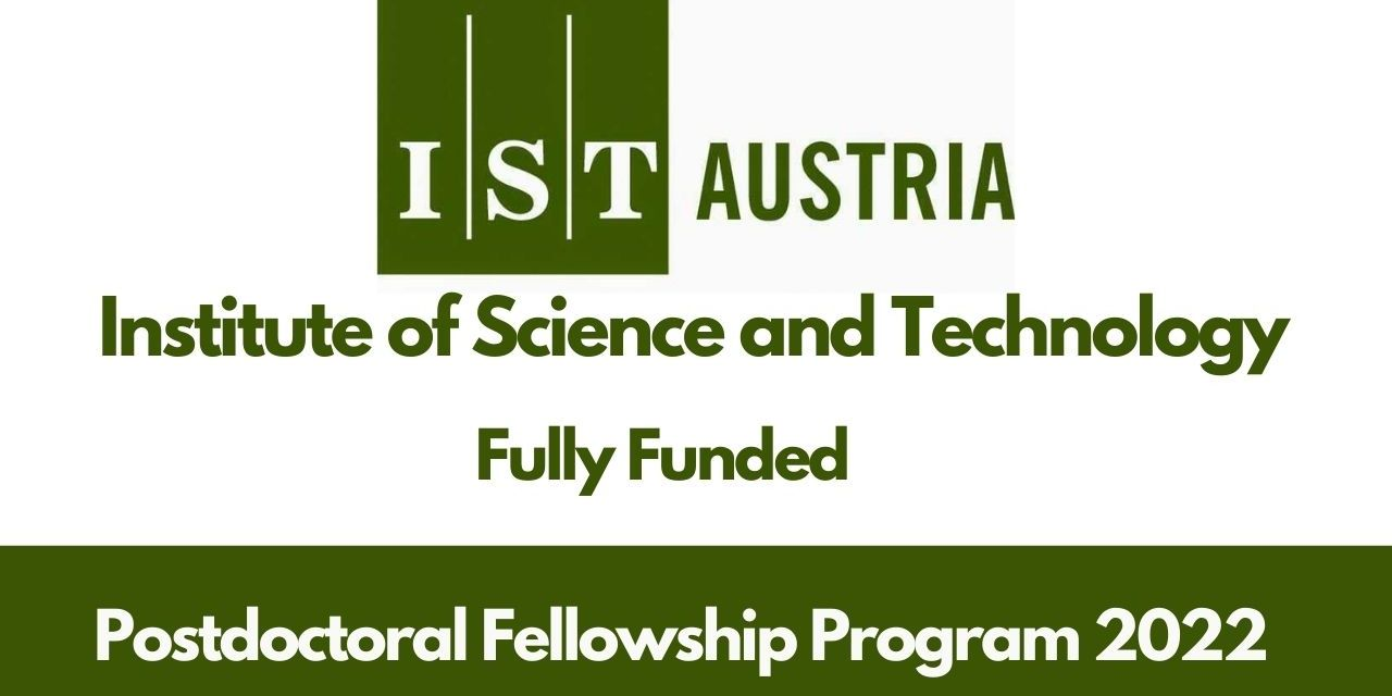 IST Postdoctoral Fellowship Program 2022 in Austria [Fully Funded]