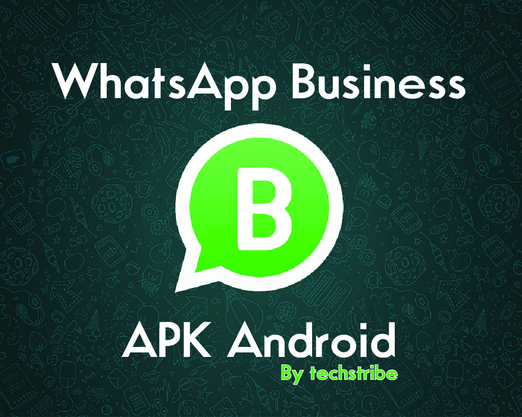 WhatsApp Business APK Android  Latest Version  Techstribe