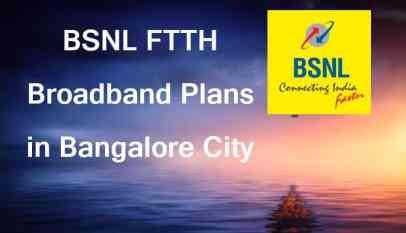 BSNL FTTH Plans Bangalore
