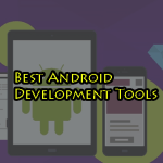 11 Best Android Development Tools