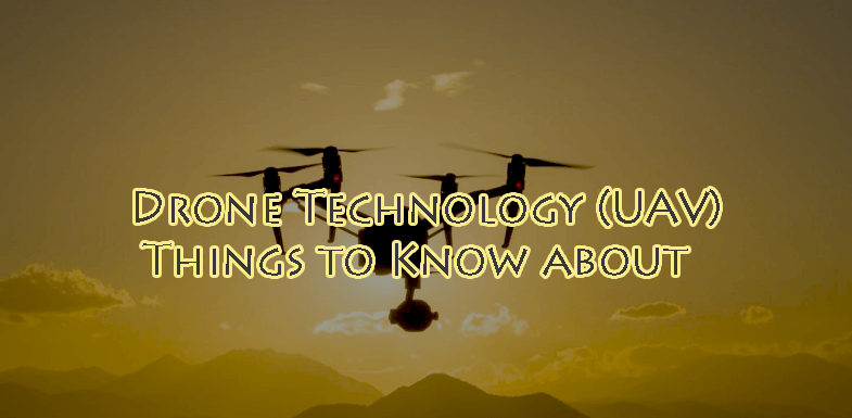 Drone Technology (UAV) - Everything You Should Know about