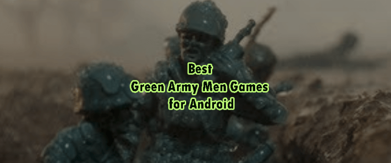 Best Green Army Men Games Android