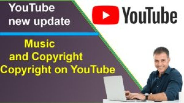 YouTube new update Music and Copyright - Copyright on YouTube