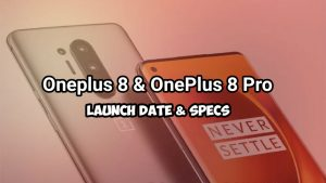 oneplus 8 & oneplus pro launch date and specs