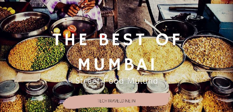 The best of Street food Mumbai Mulund West