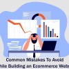 eCommerce Website Development Mistakes to Avoid